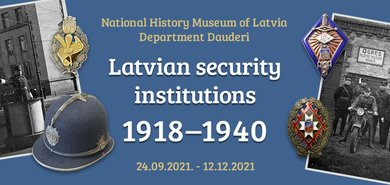 """Exhibition """"Latvian security institutions 1918-1940"""""""
