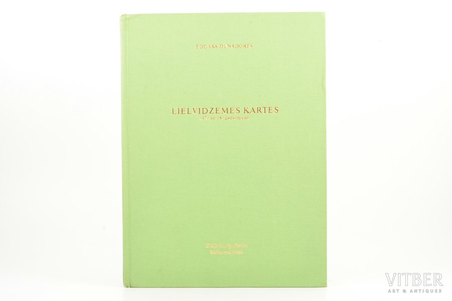"Edgars Dunsdorfs, ""Lielvidzemes Karakartes (17. un 18. gadsimtenī)"", 1986, Kārļa Zariņa fonds, Melbourne, 247 pages, map in attachment, 27.9 x 21 cm"