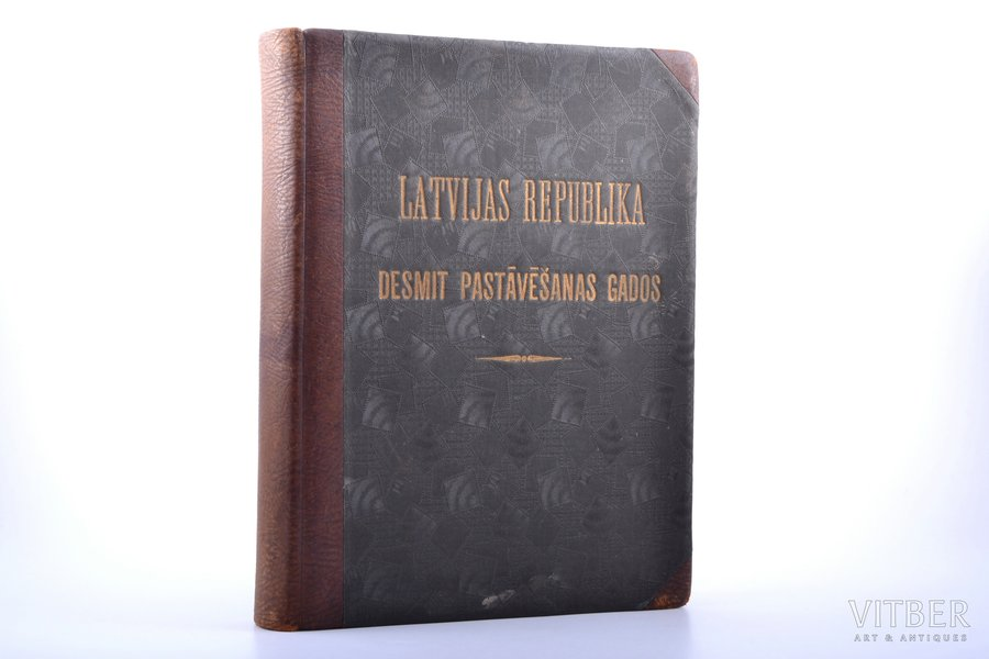 """Latvijas Republika desmit pastāvēšanas gados"", edited by Dr.phil. et cand.hist. Alfreds Bīlmanis, 1928, Golts un Jurjans, Riga, 805 pages, half leather binding, 31.1 x 23.5 cm"