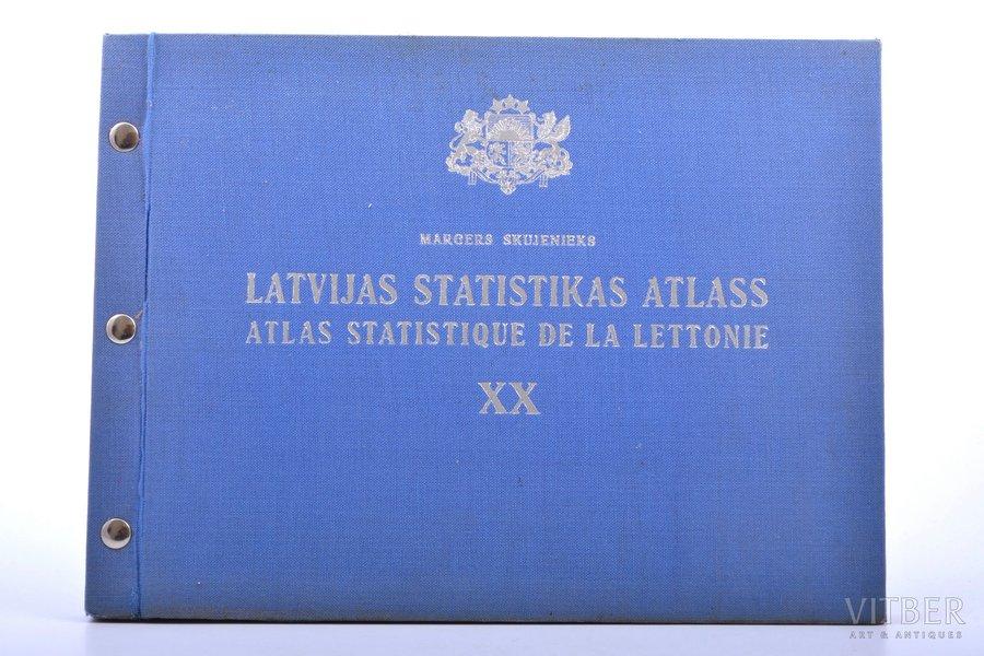"""Margers Skujenieks, """"Latvijas statistikas atlass"""", 1938, Valsts statistikas pārvaldes izdevums, Riga, XVI+63+56 pages, 25.4 x 33.1 cm"""