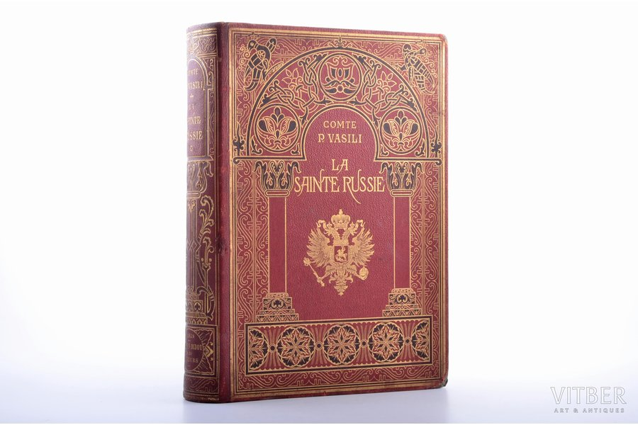 "Comte P. Vasili, ""La Sainte Russie. La cour, l'armée, le clergé, la bourgeoisie et le peuple"", (Святая Русь), 1890, Librairie de Firmin Didot et Cie, Paris, 550 pages, half leather binding, three sided gilded edge, 27.7 x 19.1 cm, leather with gold embossing, endpapers - ""peacock's eye"", zincographs in the text, 4 chromolithographs on separate sheets"
