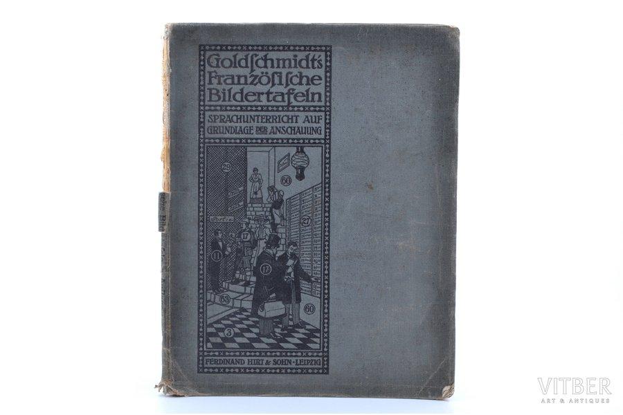 """""""Goldschmidts bildtafeln für den unterricht im Französischen"""", 1912, Ferdinand Hirt & Sohn, Leipzig, 80 pages, damaged spine, 25.7 x 19.5 cm"""