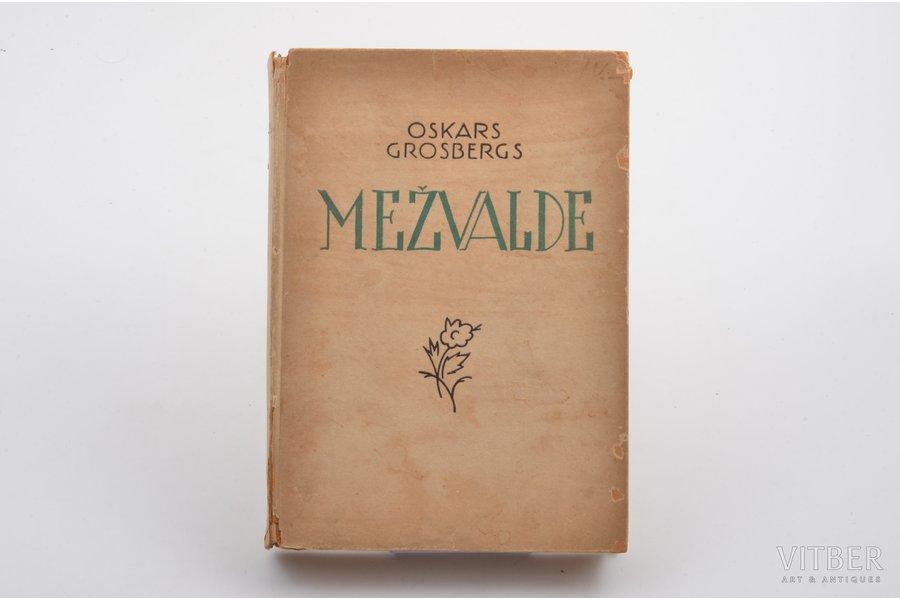 """Oskars Grosbergs, """"Mežvalde"""", S.VIDBERGA illustrācijas, 1942, A. Gulbja apgādībā, Riga, 291 pages, 20.5x15 cm"""