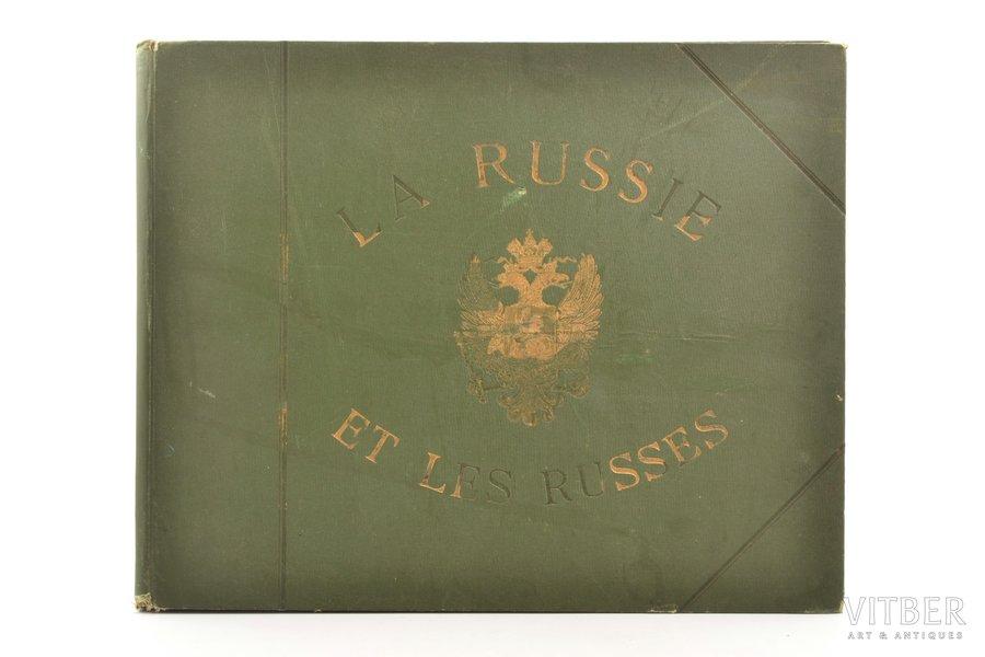 """""""La Russie et Les Russes"""", Imprimerie de la societe anonyme de publications periodiques, Paris, 208 pages, 27 x 33.5 cm"""