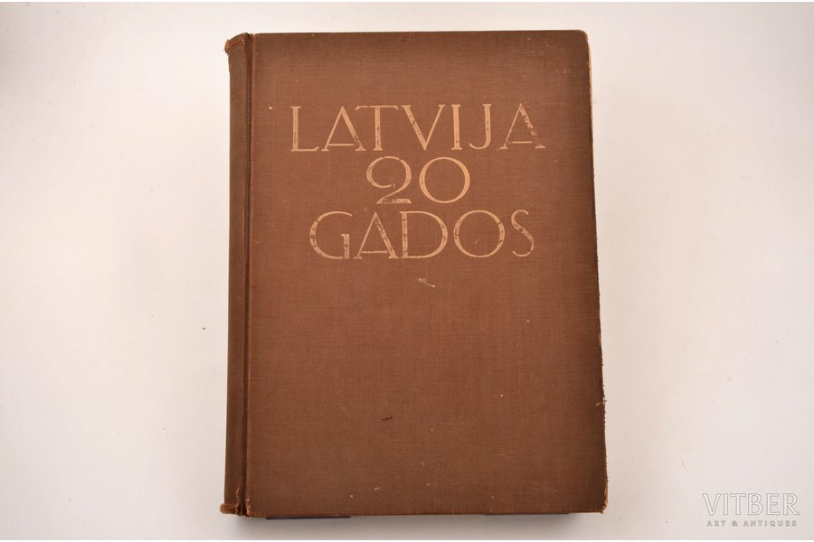 """Latvija 20 gados"", edited by R. Bērziņš-Valdess, S. Vidbergs, 1938, Pagalms, Riga, 415 pages"