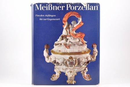 """""""Meißner Porzellan, Von den Anfängen bis zur Gegenwart"""", Oto Walcha, 1973 g., Drēzdene, Verlag der Kunst Dresden, apvāks"""