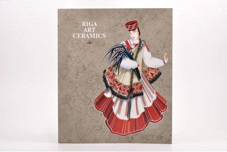 """""""Riga Art Ceramics"""", Zanda Zībiņa, 2009 г., Рига"""
