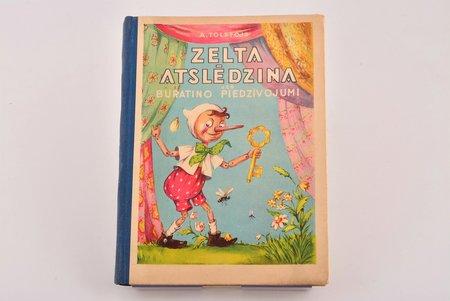 """A. Tolstojs, """"Zelta atslēdziņa, jeb Buratino piedzīvojumi"""", Tulkojusi Anna Ozola-Sakse, ilustrējusi Margarita Stāraste, 1952, Latvijas valsts izdevniecība, Riga, 74 pages, 32.1 x 17.1 cm"""