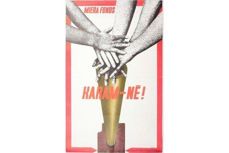 "Gunars Kirke (1926-1993), No to war!, 1976, paper, 89.2 x 56 cm, publisher - ""Liesma"", Riga"