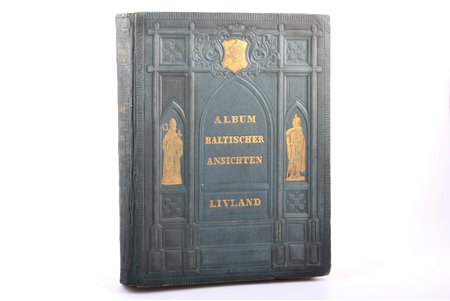 "Wilhelm Siegfried Stavenhagen, ""Album Baltischer Ansichten. Livland"", 1866, published by author, Mitau, ex libris, publisher's binding, 30.6 x 24 cm, vol. 1 of 3, of ""Album of the Baltic views""; title page, 4 pages foreword, 2 pages table of contents, 260 pages text, 26 steel engravings; engraved on steel and printed by  G. G. Lange in Darmstadt; explanatory text by various authors; ex libris by artist Rihards Zariņš; foxing on several engravings"