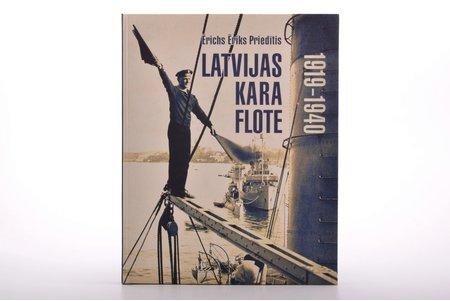 """Ērichs Ēriks Priedītis, """"Latvijas kara flote 1919-1940"""", 2004, Militārās literatūras apgādes fonda izdevums, Riga, 230 pages, 25.7 x 20.5 cm"""