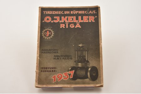 """""""Tirdzniec. un rūpniec. A/S. """"O.J. Keller"""" armatūru katalogs."""", 1937 г., Рига"""