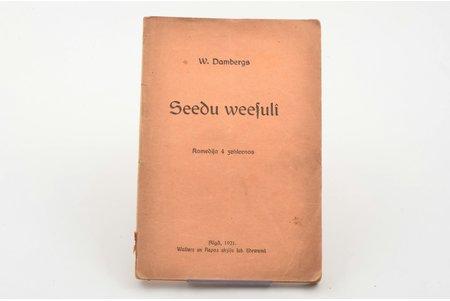 """V. Dambergs, """"Ziedu viesulī"""", AUTOGRAPH, komēdija 4 cēlienos, 1921, Valtera un Rapas akc. sab. izdevums, Riga, 67 pages, 19.5 x 13 cm"""
