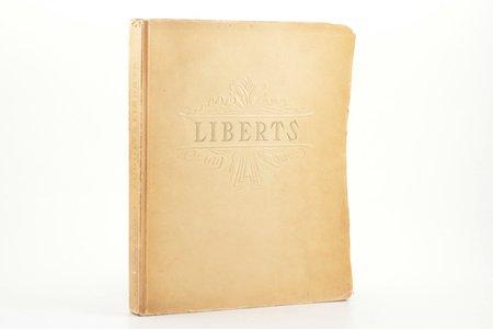 "Jānis Siliņš, ""Ludolfs Liberts"", 1943, J.Kadiļa apgāds, Riga, 239 pages, illustrations on separate pages, 25.5 x 21.5 cm"