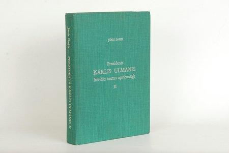 """J.Daģis, """"Prezidents Kārlis Ulmanis - latviešu tautas apvienotājs"""", 1981 г., Линкольн, 606 стр."""