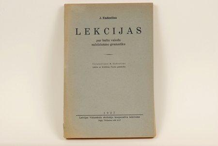 """J. Endzelīna, """"Lekcijas par baltu valodu salīdzināmo gramatiku"""", 1927 g., Latvijas aeroklubs, Rīga, 309 lpp."""